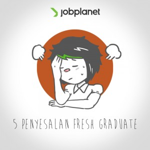 penyesalan fresh graduate