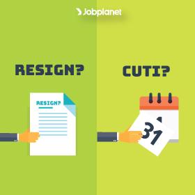 Harus Resign atau Hanya Butuh Cuti